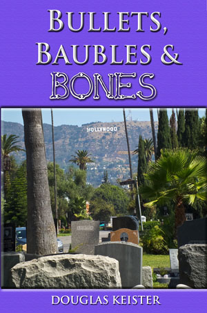 Bullets, Baubles and Bones by Douglas Keister